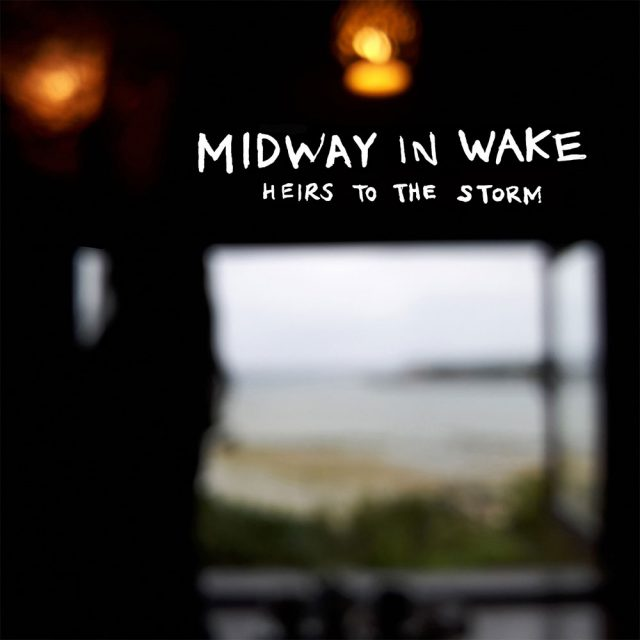 Midway In Wake - Heirs To The Storm
